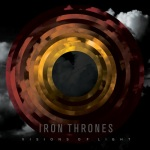 Iron Thrones, Visions of Light