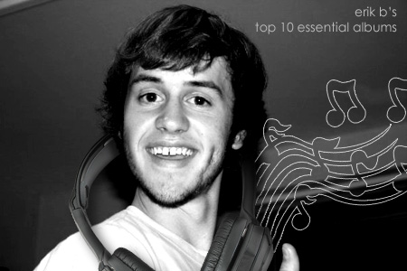 Erik's Top Ten Albums of All-Time
