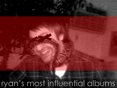 Ryan's Most Influential Albums