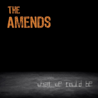 The Amends - What We Could Be